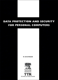 Data Protection and Security for Personal Computers - 1st Edition - ISBN: 9781856171632, 9781483294742