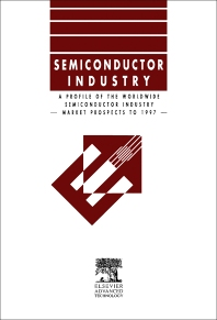 Profile of the Worldwide Semiconductor Industry - Market Prospects to 1997 - 1st Edition - ISBN: 9781856171854, 9781483284859