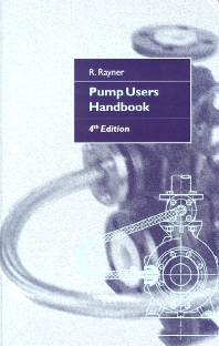 Pump Users Handbook - 4th Edition - ISBN: 9781856172165, 9780080540047