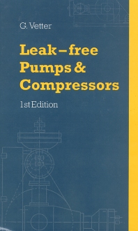 Leak-Free Pumps and Compressors Handbook, 1st Edition,G. Vetter,ISBN9781856172301
