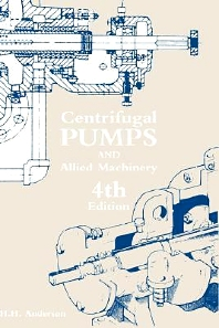Centrifugal Pumps and Allied Machinery, 4th Edition,H.H. Anderson,ISBN9781856172318
