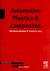 Automotive Plastics & Composites - Worldwide Markets & Trends to 2007, 2nd Edition,D. Mann,ISBN9781856173490