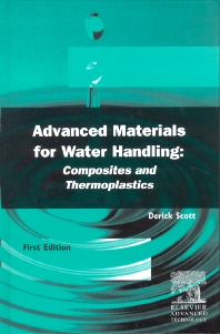 Advanced Materials for Water Handling: Composites and Thermoplastics, 1st Edition,D.V. Scott,ISBN9781856173506