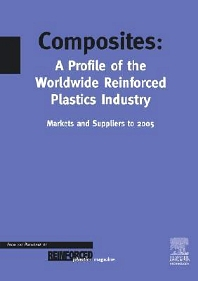 Composites - A Profile of the World-wide Reinforced Plastics Industry, Markets and Suppliers to 2005