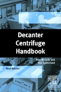 Decanter Centrifuge Handbook, 1st Edition,A. Records,K Sutherland,ISBN9781856173698