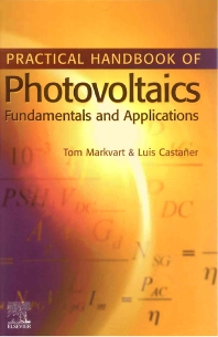 Practical Handbook of Photovoltaics - 1st Edition - ISBN: 9781856173902, 9780080480206