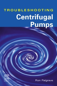 TROUBLESHOOTING CENTRIFUGAL PUMPS AND THEIR SYSTEMS, 1st Edition,UNKNOWN AUTHOR,ISBN9781856173919