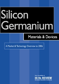 Silicon Germanium Materials and Devices - A Market and Technology Overview to 2006 - 1st Edition - ISBN: 9781856173964, 9780080541211
