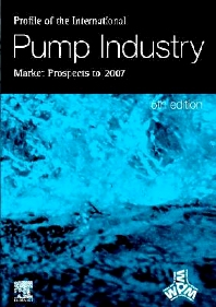 Profile of the International Pump Industry - Market Prospects to 2007 - 5th Edition - ISBN: 9781856173988, 9780080949246