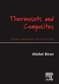 Thermosets and Composites, 1st Edition,Michel Biron,ISBN9781856174114