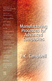 Manufacturing Processes for Advanced Composites, 1st Edition,Flake Campbell Jr,ISBN9781856174152