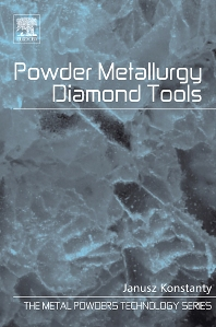 Powder Metallurgy Diamond Tools - 1st Edition - ISBN: 9781856174404, 9780080458953