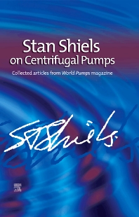 Cover image for Stan Shiels on centrifugal pumps: Collected articles from 'World Pumps' magazine