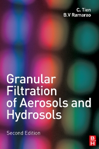 Granular Filtration of Aerosols and Hydrosols, 2nd Edition,Chi Tien,B.V. Ramarao,ISBN9781856174589