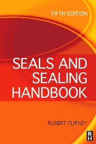 Seals and Sealing Handbook, 5th Edition,Robert Flitney,ISBN9781856174619