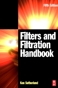 Filters and Filtration Handbook, 5th Edition,Kenneth Sutherland,ISBN9781856174640