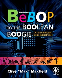 Bebop to the Boolean Boogie, 3rd Edition,Clive Maxfield,ISBN9781856175074
