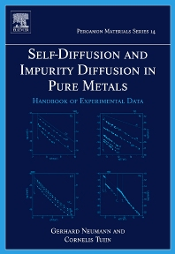 Self-diffusion and Impurity Diffusion in Pure Metals, 1st Edition,Gerhard Neumann,Cornelis Tuijn,ISBN9781856175111