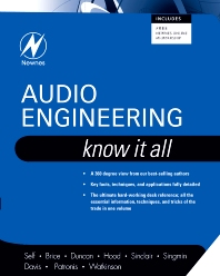 Audio Engineering: Know It All, 1st Edition,Douglas Self,Ben Duncan,Ian Sinclair,Richard Brice,John Linsley Hood,Andrew Singmin,Don Davis,Eugene Patronis,John Watkinson,ISBN9781856175265