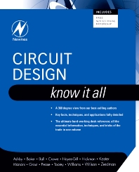 Circuit Design: Know It All, 1st Edition,Darren Ashby,Bonnie Baker,Ian Hickman,Walt Kester,Robert Pease,Tim Williams,Bob Zeidman,ISBN9781856175272