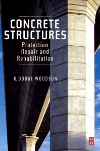 Concrete Structures, 1st Edition,R. Dodge Woodson,ISBN9781856175494