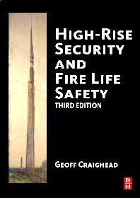High-Rise Security and Fire Life Safety, 3rd Edition,Geoff Craighead,ISBN9781856175555