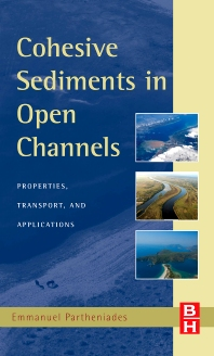 Cohesive Sediments in Open Channels - 1st Edition - ISBN: 9781856175562, 9780080877976