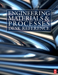 Engineering Materials and Processes Desk Reference - 1st Edition - ISBN: 9781856175869, 9780080878393