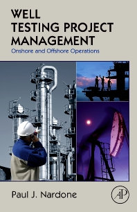 Well Testing Project Management, 1st Edition,Paul J. Nardone,ISBN9781856176002