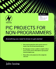 PIC Projects for Non-Programmers, 1st Edition,John Iovine,ISBN9781856176033