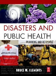 Disasters and Public Health, 1st Edition,Bruce Clements,Julie Casani,Bruce Clements,ISBN9781856176125