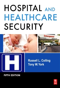 Hospital and Healthcare Security - 5th Edition - ISBN: 9781856176132, 9780080886022