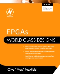 FPGAs: World Class Designs, 1st Edition,Clive Maxfield,ISBN9781856176217