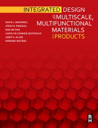 Integrated Design of Multiscale, Multifunctional Materials and Products, 1st Edition,David McDowell,Jitesh Panchal,Hae-Jin Choi,Carolyn Seepersad,Janet Allen,Farrokh Mistree,ISBN9781856176620