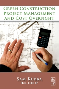 Green Construction Project Management and Cost Oversight, 1st Edition,Sam Kubba,ISBN9781856176767