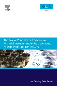 Cover image for The Role of Principles and Practices of Financial Management in the Governance of With-Profits UK Life Insurers