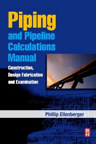 Piping and Pipeline Calculations Manual - 1st Edition - ISBN: 9781856176934, 9780080958996