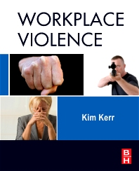 Workplace Violence, 1st Edition,Kim Kerr,ISBN9781856176989