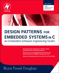 Design Patterns for Embedded Systems in C, 1st Edition,Bruce Douglass,ISBN9781856177078