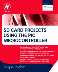 SD Card Projects Using the PIC Microcontroller, 1st Edition,Dogan Ibrahim,ISBN9781856177191