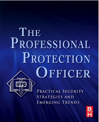 The Professional Protection Officer, 1st Edition, IFPO,ISBN9781856177467