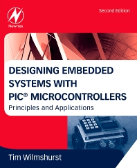Designing Embedded Systems with PIC Microcontrollers, 2nd Edition,Tim Wilmshurst,ISBN9781856177504