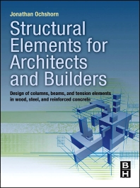 Structural Elements for Architects and Builders, 1st Edition,Jonathan Ochshorn,Jonathan Ochshorn,ISBN9781856177719