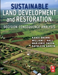 Sustainable Land Development and Restoration , 1st Edition,Kandi Brown,William Hall,Marjorie Hall Snook,Kathleen Garvin,ISBN9781856177979