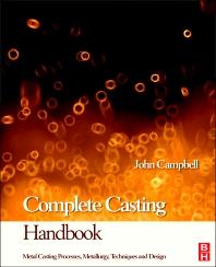 Complete Casting Handbook, 1st Edition,John Campbell,ISBN9781856178099