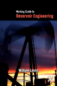 Working Guide to Reservoir Engineering, 1st Edition,William Lyons,ISBN9781856178242