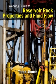 Working Guide to Reservoir Rock Properties and Fluid Flow, 1st Edition,Tarek Ahmed,ISBN9781856178259