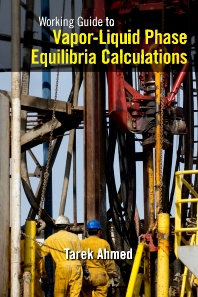 Working Guide to Vapor-Liquid Phase Equilibria Calculations, 1st Edition,Tarek Ahmed,ISBN9781856178266
