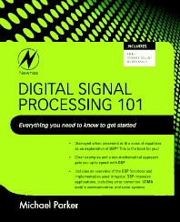 Digital Signal Processing 101, 1st Edition,Michael Parker,ISBN9781856179218