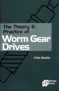 The Theory and Practice of Worm Gear Drives - 1st Edition - ISBN: 9781857180275, 9780080950051